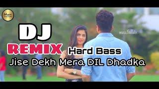 Jise Dekh Mera Dil Dhadka | DJ Remix New Version Hindi Song | 2019 | MusicYouTube
