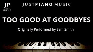 Too Good At Goodbyes (Piano Accompaniment) Sam Smith