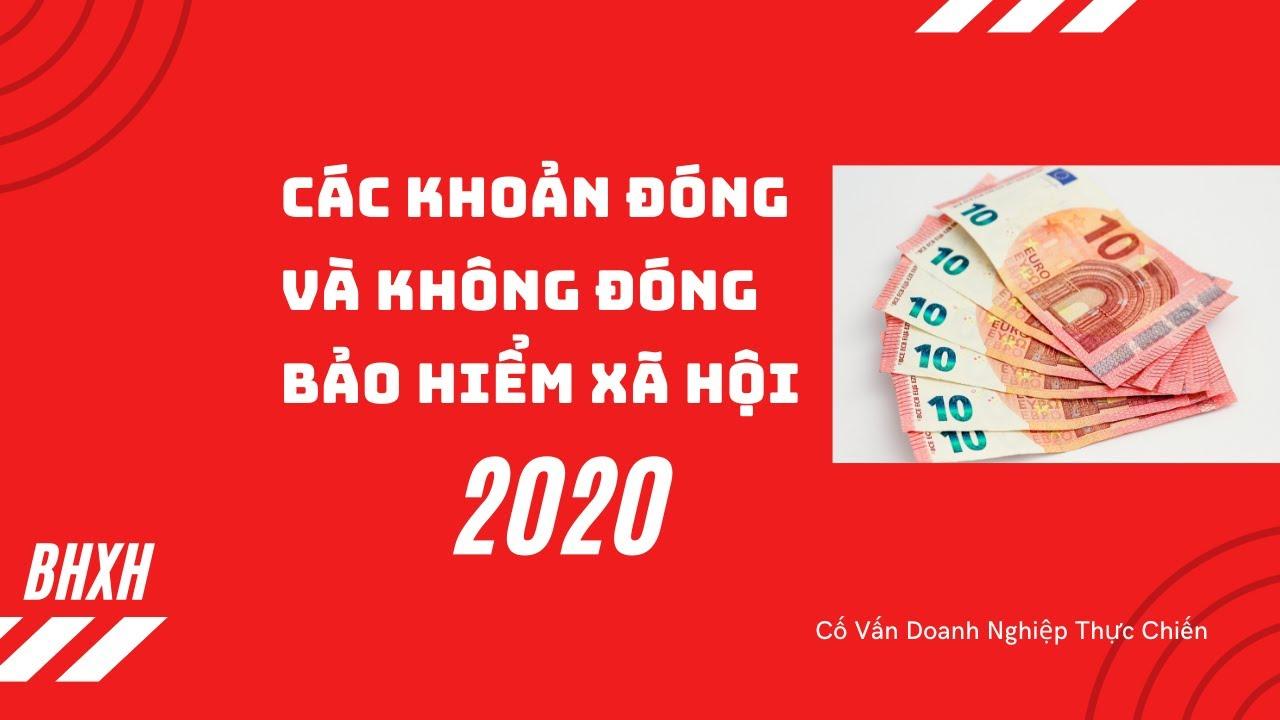 20 Khoản Phải Đóng và Không Phải Đóng Bảo Hiểm Xã Hội  năm 2020 BHXH Đúng Quy Định Pháp Luật