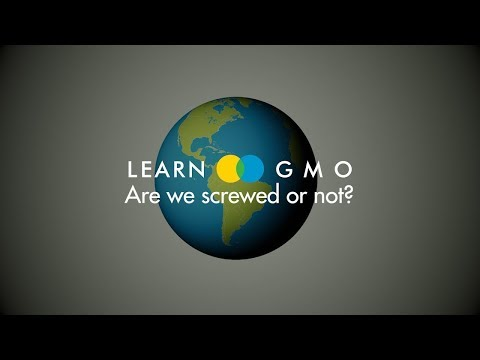 LEARN GMO 2-2: Are we screwed or not?