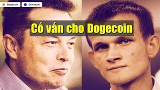 Elon Musk và Vitalik Buterin gia nhập ban cố vấn của DOGECOIN