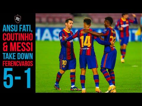 BARCELONA 5-1 FERENCVAROS MATCH REVIEW | ANSU FATI, MESSI & COUTINHO