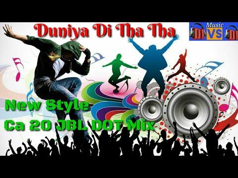 Duniya Di Tha Tha Tha - CA 20 JBL DOT MIX Ll Dj Mithun Mix Ll HINDI DJ SONG