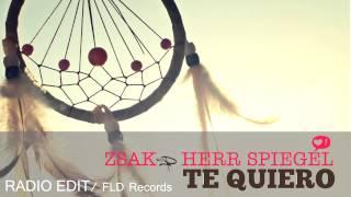 Zsak & Herr Spiegel   Te Quiero Radio Edit