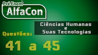 Pré-Enem AlfaCon: Ciências Humanas e suas Tecnologias - Questões 41 a 45