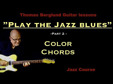 Play the Jazz blues, part 2 - Colored chords - Jazz guitar lesson