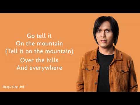 Hai Siarkan Di Gunung (Go, Tell It On The Mountain) - Once Mekel (Lirik)