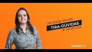 Tira-dúvidas Social Sellers Julho/2020