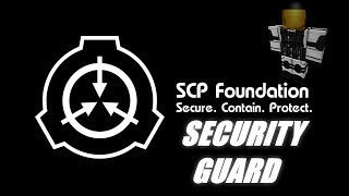 [SCP] Containment Breach Security Guard! (ROBLOX)