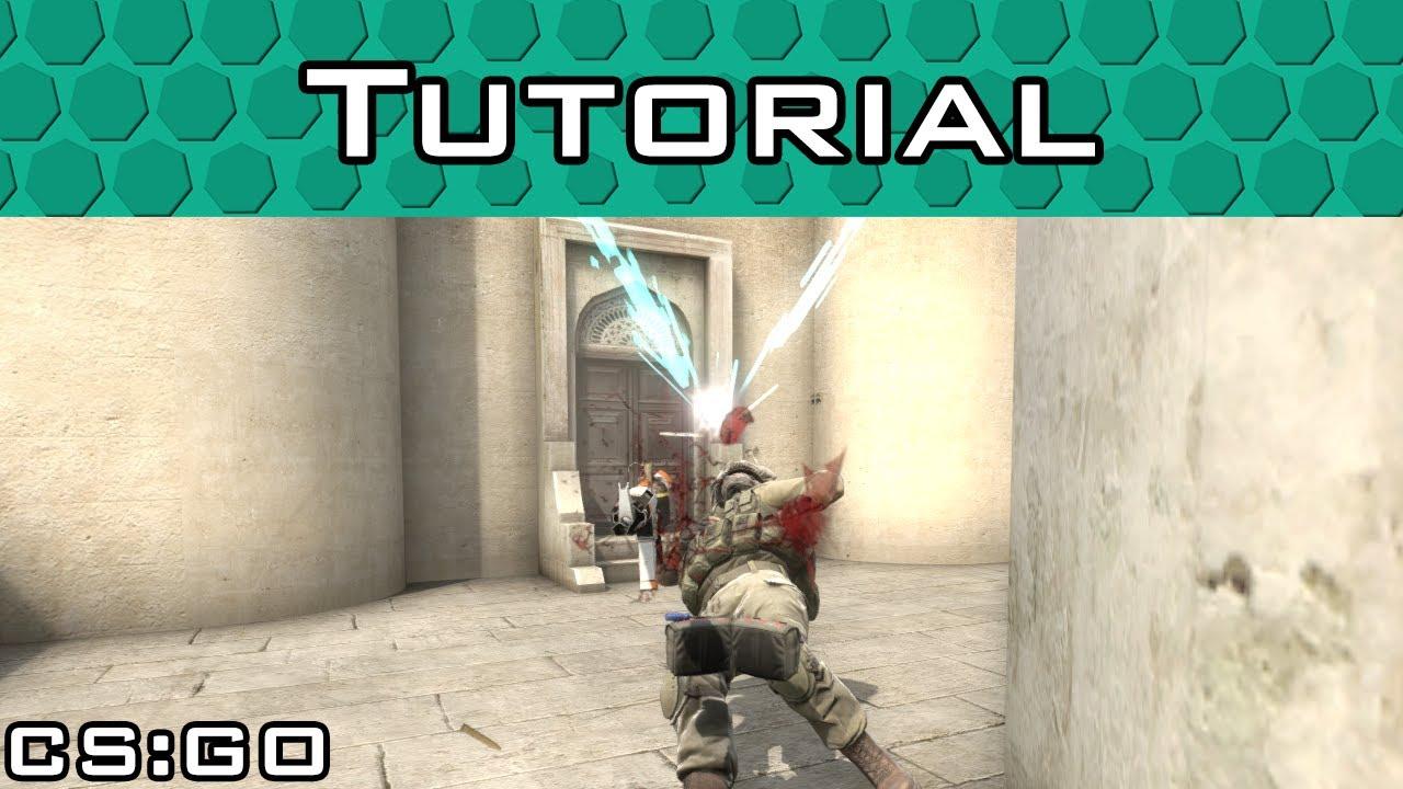 Mini-tutorial series #1 CS:GO