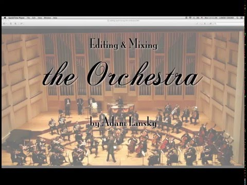 Editing and Mixing the Orchestra Recording - Intro to Basic Techniques