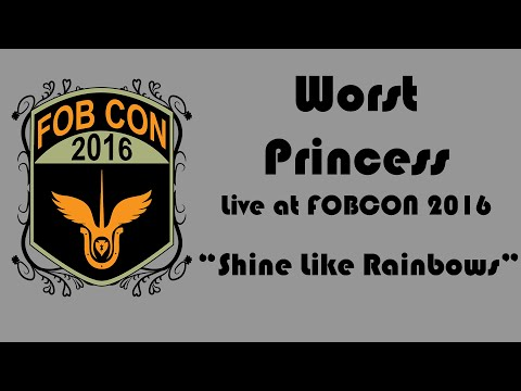 "Worst Princes - ""Shine Like Rainbows"" Live at FOBcon '16"