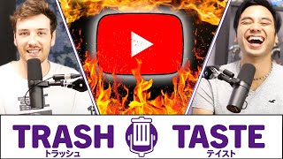 Our Trash Taste in YouTubers | Trash Taste #26