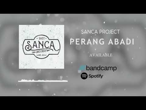 SANCA PROJECT - PERANG ABADI (AUDIO)   SPECIAL 100K SUBSCRIBER