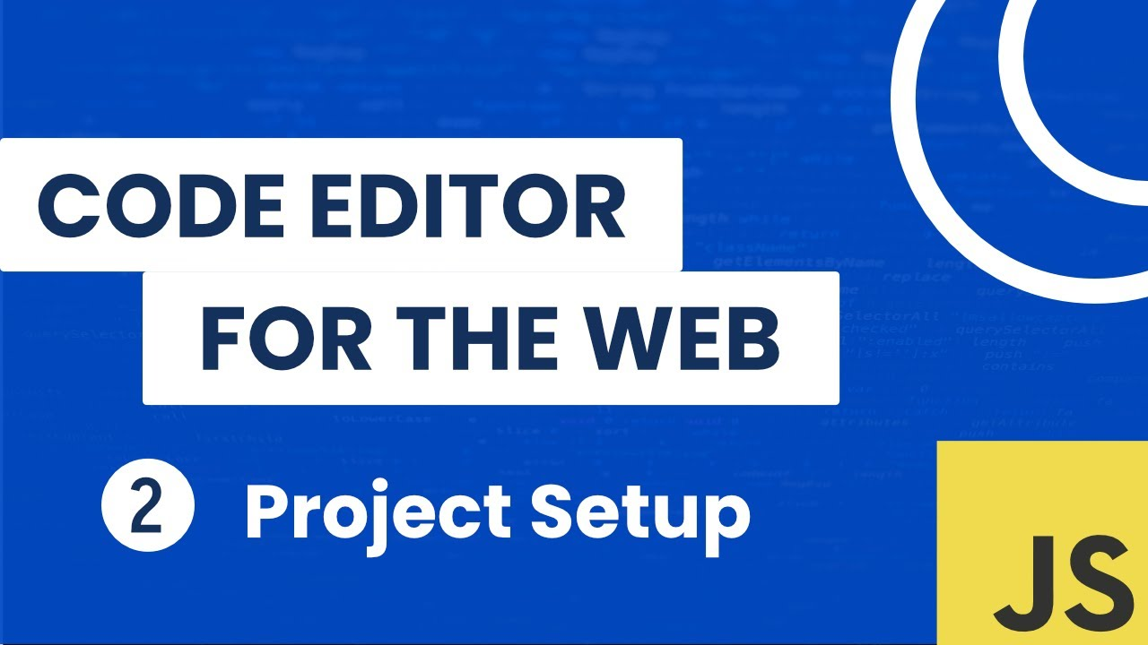 Building a Code Editor for the Web - Project Setup