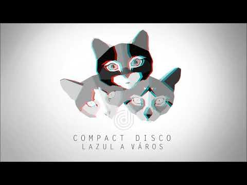 Compact Disco - Lazul a város (Official Audio)