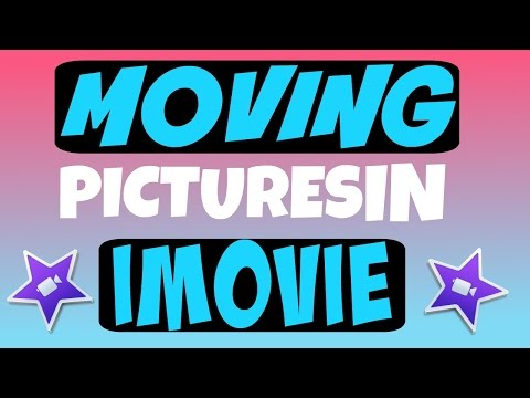 HOW TO MOVE A PICTURE IN IMOVIE