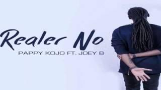 Pappy Kojo – Realer No ft. Joey B (Audio Slide)