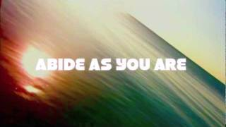 Abide As You Are