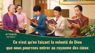 Attente(3)– Ce n'est qu'en faisant la volonté de Dieu que nous pourrons entrer au royaume des cieux