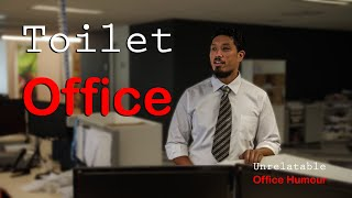 Toilet Office - Unrelatable Office Humour ep8