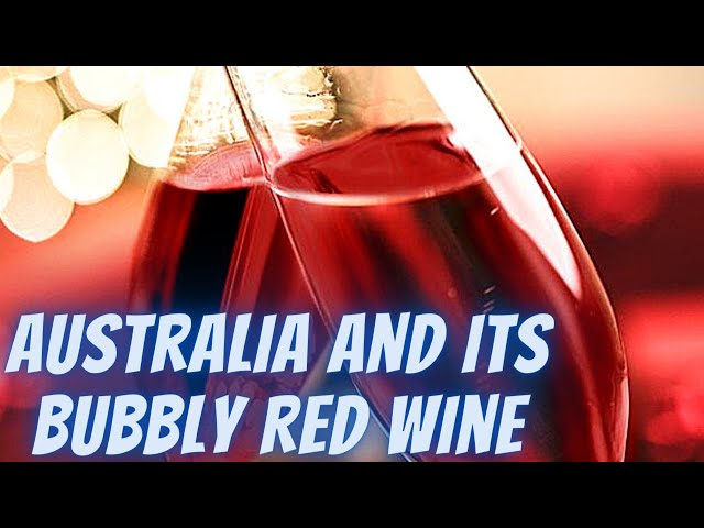 Australia And Its Bubbly Red Wine ✅