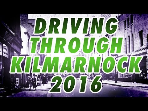 Driving Through Kilmarnock in 2016 (Part 3)