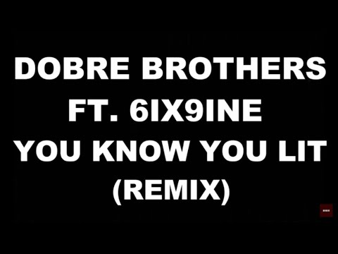 Dobre Brothers - You Know You Lit (Remix)ft. 6IX9INE(Karaoke Version)