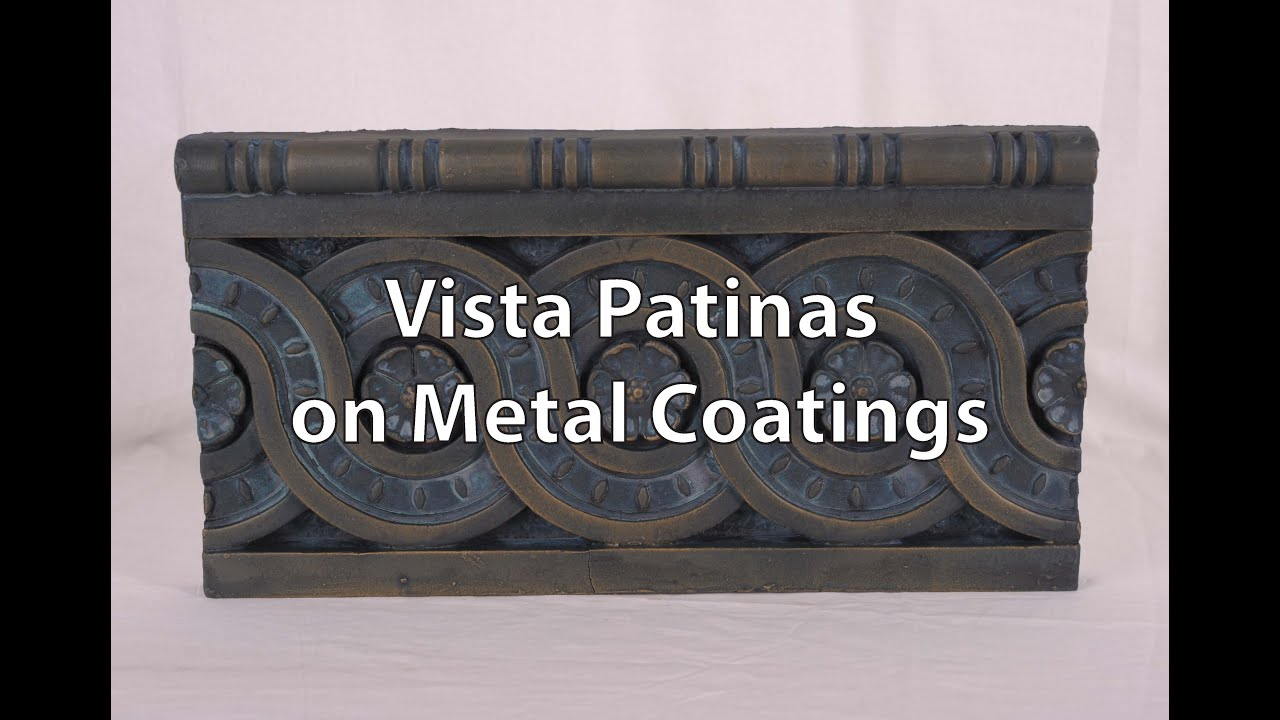 Vista Patinas on Metal Coatings