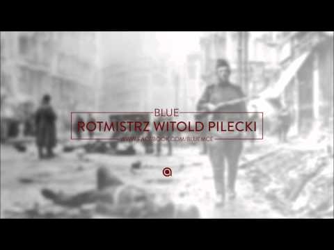 Blue - Rotmistrz Witold Pilecki