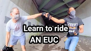 How to ride an EUC! - A Trainee's Perspective - YOU CAN DO IT