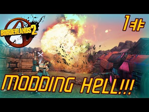 Extremely Modded Playthrough | Borderlands...
