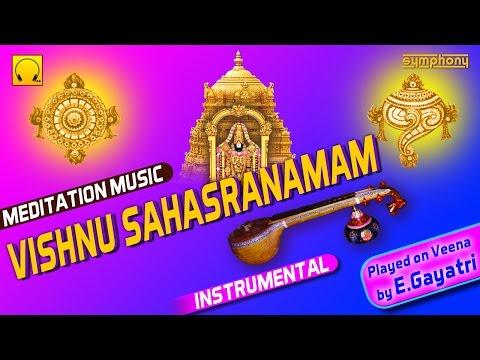 Sri Vishnu Sahasranamam | Veena E Gayathri | Meditation Music