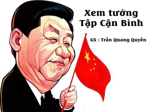 Xem tướng Tập Cận Bình - GS Trần Quang Quyến