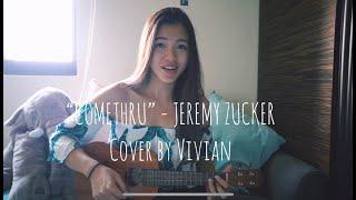 """Comethru""- Jeremy Zucker x Cover by Vivian"