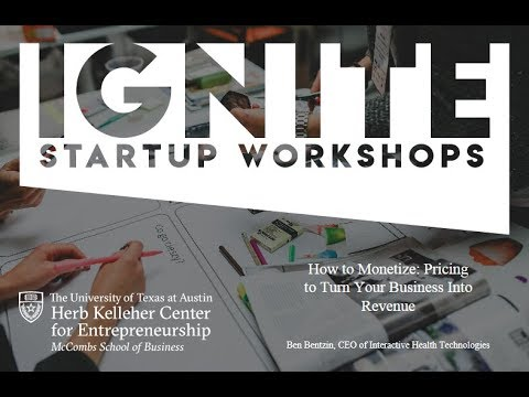 Ignite Startup Workshop - Ben Bentzin - Pricing to Turn Your Business Into Revenue