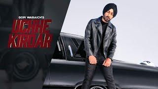 Uchhe Kirdar Gopi Waraich Mix Singh Full song Vehli Janta Records Latest songs 2019
