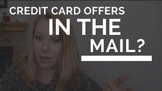 Are Credit Card Offers in the Mail Worth Considering?