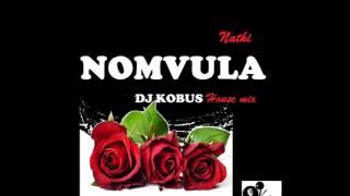 Nathi Nomvula DJ Kobus house mix
