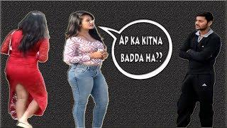 HOT GIRL ASKING AAPKA KITNA BADDA HAI  INDIAN PRANK  ROASTING