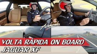 JAGUAR XF - VOLTA RÁPIDA ON BOARD #14 COM RUBENS BARRICHELLO | ACELERADOS