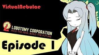 Lobotomy Corp Days 1-5 Episode 1