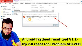 Android fastboot reset tool V1.2-frp 7.0 reset tool Softwear problem-TTECHCHANNEL#48