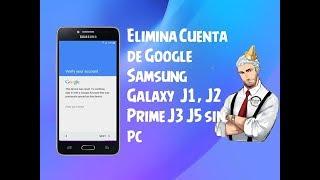Eliminar Cuenta Google en samsung J2 Prime sin PC
