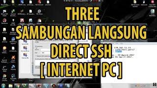 [MARET 2017] [THREE] Port 80 Sambungan Langsung/Direct SSH (Internet PC)