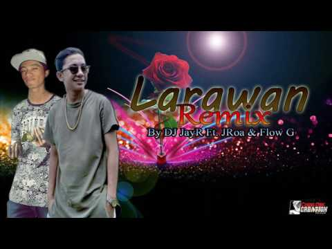 Larawan Remix By JRoa ft  Flow G & DJ JayR Of Team Was'Ag