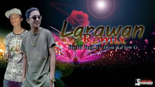 Repeat youtube video Larawan Remix By JRoa ft  Flow G & DJ JayR Of Team Was'Ag