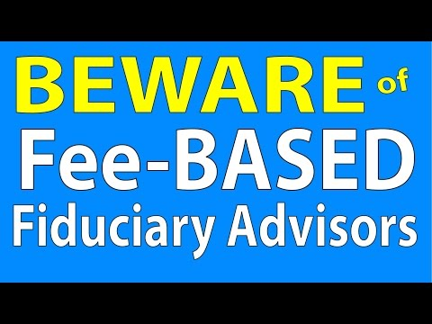 Beware of fee-BASED fiduciary advisors