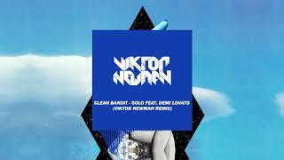 Clean Bandit - Solo feat. Demi Lovato (Viktor Newman Remix)