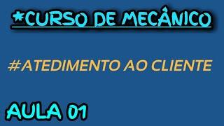 Baixar CURSO MECÂNICO DO ZERO AO PROFISSIONAL AULA 01 TEMA ATENDIMENTO AO CLIENTE